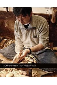 Takumi: Downtown Tokyo Artisan Culture