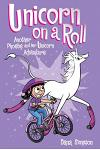 Unicorn on a Roll (Phoebe and Her Unicorn Series Book 2), Volume 2: Another Phoebe and Her Unicorn Adventure