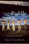 Let Them Paddle: Coming of Age on the Water