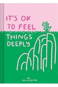 It's Ok to Feel Things Deeply: (uplifting Book for Women; Feel-Good Gift for Women; Books to Help Cope with Anxiety and Depression)