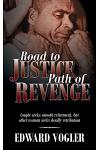 Road to Justice, Path of Revenge: Couple Seeks Smooth Retirement, But Other Woman Seeks Deadly Retribution
