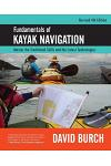 Fundamentals of Kayak Navigation: Master the Traditional Skills and the Latest Technologies, Revised Fourth Edition